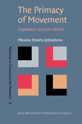 The Primacy of Movement By Sheets-Johnstone, Maxine
